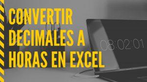 Convertir números decimales a horas, minutos y segundos en Excel