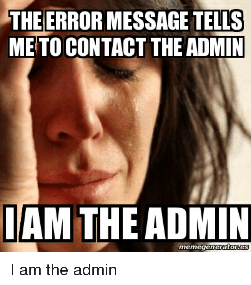 the-error-message-tells-me-to-contact-the-admin-iam-2894204