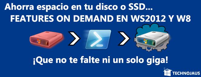 Features on Demand en Windows Server 2012 y Windows 8