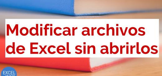 Modificar varios archivos de Excel sin abrirlos usando Macros VBA