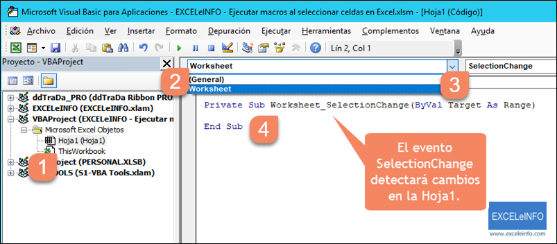El evento SelectionChange detectará cambios en la Hoja1.