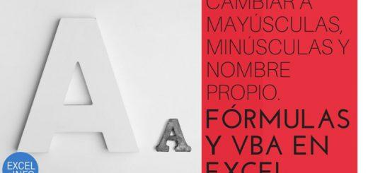 Cambiar a Mayúsculas, minúsculas y Nombre Propio - Fórmulas y VBA en Excel