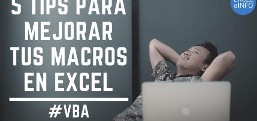 5 tips para mejorar tus macros en Excel VBA