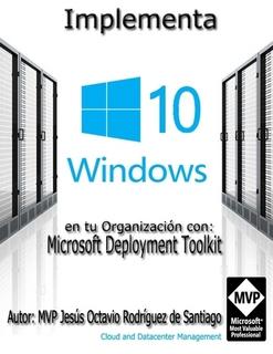E-book – Implementa Windows 10 en tu Organización con MDT